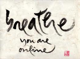breathe you are on line